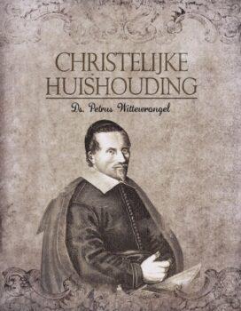 Christelijke huishouding - ds. Petrus Wittewrongel